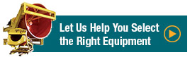 Let Us Help You Select the Right Equipment - Use Our Equipment Selecto Today